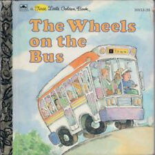 A First Little Golden Book The Wheels on the Bus:  Brand New!