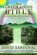 The Green Foods Bible - Revised and Expanded Edition: Could Green Plants Hold t
