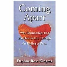 New, Coming Apart: Why Relationships End and How to Live Through the Ending of Y