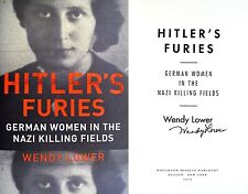 Wendy Lower~SIGNED~Hitler's Furies: German Woman in the Nazi Killing... ~1st/1st