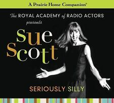Sue Scott : Seriously Silly (a Prairie Home Companion) by Garrison Keillor...