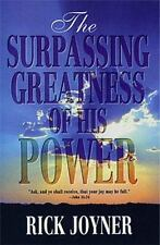 THE SURPASSING GREATNESS OF HIS POWER by RICK JOYNER