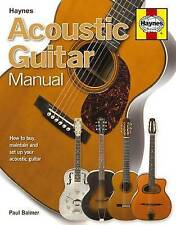 Acoustic Guitar Manual: How to Buy, Maintain and Set Up Your Acoustic-ExLibrary