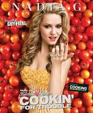 Nadia G's Bitchin' Kitchen : Cookin' for Trouble by Nadia G (2011, Paperback)
