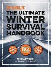 The Winter Survival Handbook: 157 Winter Tips and Tricks (Outdoor Life), The Edi