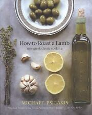 How to Roast a Lamb: New Greek Classic Cooking-ExLibrary
