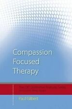 Compassion-focused Therapy: Distinctive Features by Prof Paul Gilbert (Paperback