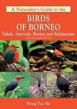 A Naturalist's Guide to the Birds of Borneo by Wong Tsu Shi 9781909612891
