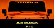 tonka  windshield banner decal jeep size **SPECIAL** wrangler