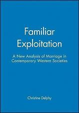 Feminist Perspectives: Familiar Exploitation : A New Analysis of Marriage in...