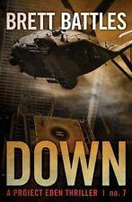 Down (A Project Eden Thriller) (Volume 7) by Battles, Brett