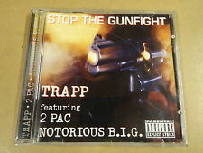 CD / TRAPP FEATURING 2 PAC NOTORIOUS B.I.G. - STOP THE GUNFIGHT