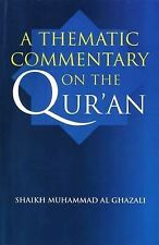 A Thematic Commentary on the Quran by Shaykh Muhammad Al-Ghazali (Paperback,...