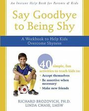 Instant Help: Say Goodbye to Being Shy : A Workbook to Help Kids Overcome...