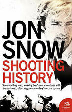 "Shooting History: A Personal Journey Jon Snow ""AS NEW"" Book"