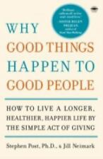 Why Good Things Happen to Good People: How to Live a Longer, Healthier, Happier