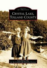 Images of America Ser.: Crystal Lake, Tolland County by Crystal Lake...