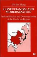 Confucianism and Modernization: Industrialization and Democratization of the Con