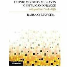NEW - Ethnic Minority Migrants in Britain and France: Integration Trade-Offs