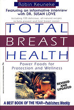 Total Breast Health: Power Foods for Protection and Wellness (updated edition!)