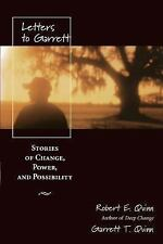 Letters to Garrett Stories of Change, Power, and Possibility by Quinn, Robert E