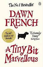 A Tiny Bit Marvellous by Dawn French (Paperback, 2011)