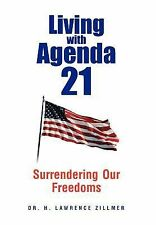 Living with Agenda 21 by H. Lawrence Zillmer (2012, Hardcover)