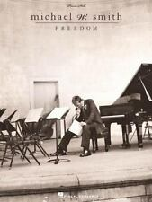 Michael W. Smith - Freedom Sheet Music Book arranged For Piano