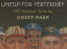 Lineup for Yesterday ABC Baseball Cards by Ogden Nash (2013, Hardcover)