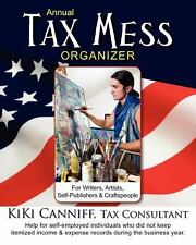Annual Tax Mess Organizer for Writers, Artists, Self-Publishers & Craftspeople: