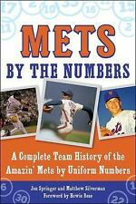 Mets by the Numbers : A Complete Team History of the Amazin' Mets by Uniform...