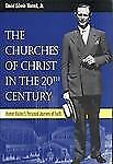The Churches of Christ in the 20th Century: Homer Hailey's Personal Journey of F