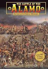 The Battle of the Alamo: An Interactive History Adventure (You Choose:-ExLibrary