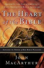 The Heart of the Bible : Explore the Power of Key Bible Pass. by John MacArthur