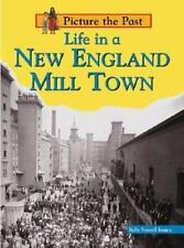 Picture the Past: Life in a New England Mill Town by Sally Senzell Isaacs...