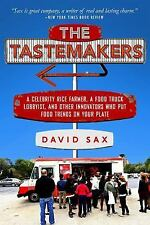 The Tastemakers: A Celebrity Rice Farmer, a Food Truck Lobbyist, and Other Innov