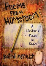 Poems from Homeroom : A Writer's Place to Start by Kathi Appelt (2010,...