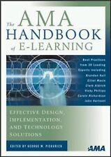 AMA Handbook of E-Learning, The: Effective Design, Implementation, and Technolog