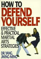 How to Defend Yourself: Effective & Practical Martial Arts Strategies
