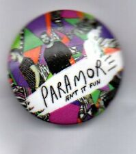 PARAMORE AIN'T IT FUN Button Badge -AMERICAN ROCK BAND - RIOT! BRAND NEW EYES