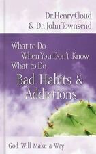 Bad Habits & Addictions (What to Do When You Don't Know What to Do)