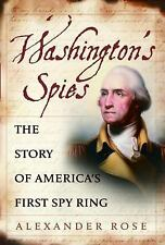 Washington's Spies: The Story of America's First Spy Ring, Rose, Alexander, Good
