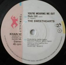 "THE SWEETHEARTS - YOU'RE WEARING ME OUT 7"" VINYL SINGLE 1980s DANCE CLUB EX"