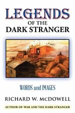 Legends of the Dark Stranger: Words and Images Richard McDowell 2014 PB Book NEW