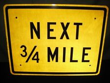 "AUTHENTIC NEXT 3/4 MILE REAL ROAD TRAFFIC STREET SIGN 24"" x 18"""