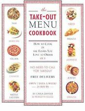 The Take-Out Menu Cookbook : How to Cook in the Foods You Love to Order Out...