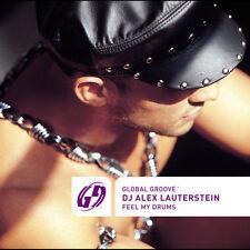 CD GLOBAL GROOVE FEEL MY DRUMS DJ ALEX LAUTERSTEIN