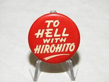 """US WW2 HOME FRONT """"TO HELL WITH HIROHITO"""" PATRIOTIC PIN Vtg Button Pinback RARE"""