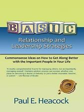 Basic Relationship and Leadership Strategies : Commonsense Ideas on How to...