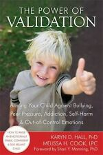 The Power of Validation: Arming Your Child Against Bullying, Peer Pres-ExLibrary